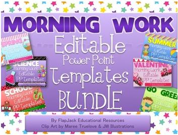 http://www.teacherspayteachers.com/Product/Editable-Morning-Work-PowerPoint-Templates-Pack-1095646