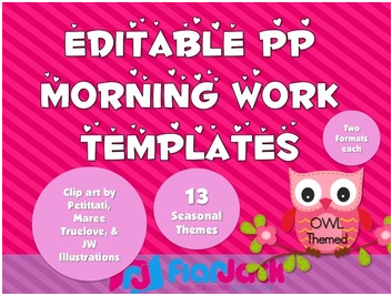 http://www.teacherspayteachers.com/Product/Editable-Owl-Themed-Morning-Work-PowerPoint-Templates-Pack-908066