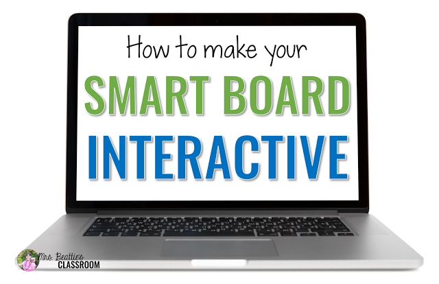 How To Make Your Smart Board Interactive – Guest Post by Mrs. Beattie's Classroom